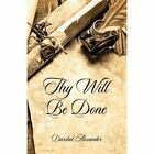 Thy Will Be Done by Darshel Alexander (Paperback / softback, 2013)