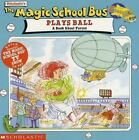 Magic School Bus: The Magic School Bus Plays Ball : A Book about Forces by Joanna Cole (1998, Paperback)