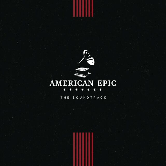 Columbia - American Epic [Original Motion Picture Soundtrack]