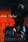 I'd Plan Differently by Mike Pallagi (Paperback / softback, 2000)