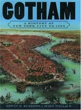 The History of NYC: Gotham : A History of New York City to 1898 by Edwin G. Burrows and Mike Wallace (2000, Paperback)