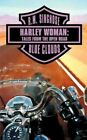 Harley Woman Tales From The Open Road Blue Clouds Paperback – 25 Jun 2009