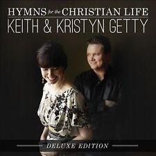 Hymns for the Christian Life [Deluxe] by Keith & Kristyn Getty (CD, Mar-2014, Getty Music)
