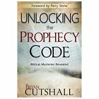 Unlocking the Prophecy Code : Biblical Mysteries Revealed by Bryan Cutshall (2013, Paperback)