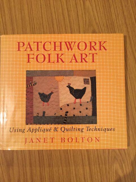 Patchwork Folk Art - Janet Bolton - HB - 1995 - Museum Quilts - VGC