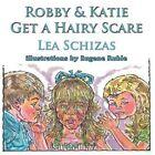 Robbie & Katie Get a Hairy Scare by Lea Schizas (Paperback / softback, 2014)