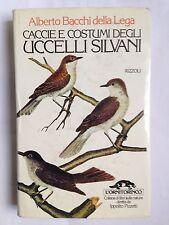 CACCIE E COSTUMI DEGLI UCCELLI SILVANI, L'Ornitorinco Rizzoli, 1986 PRIMA EDIZIO