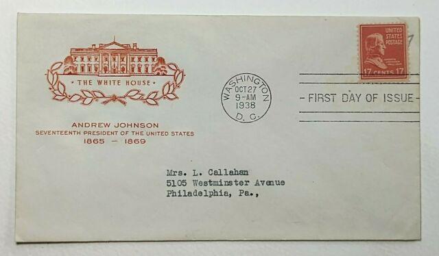 1938 FDC The White House Andrew Johnson 17 Cents House of Farnam Scott #822