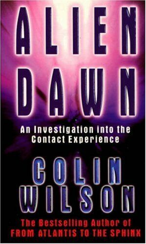 Alien Dawn: An Investigation into the Contact Experience,Colin ,.9780753503959