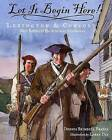 Let It Begin Here!: Lexington & Concord: First Battles of the American Revolution by Dennis Brindell Fradin (Hardback, 2005)