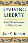 Reviving Liberty: Radical Christian Humanism in Milton's Great Poems by Joan Bennett (Hardback, 1989)