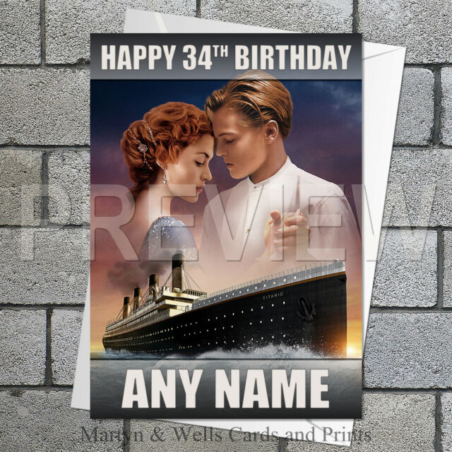 Titanic birthday card. 5x7 inches. Film / Movie. Personalised, plus envelope.