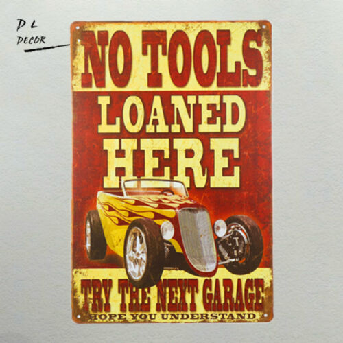 DL-No Tools Loaned Here Novelty metal Sign Bar Pub Garage Cafe Home Wall Decor