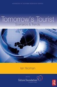 Tomorrow-039-s-Tourist-Volume-16-Scenarios-amp-Trends-Advances-in-Tourism-Research