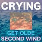Get Olde/Second Wind von Crying (2014)