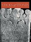 Sticks and Stones: Three Centuries of North Carolina Gravemarkers by The University of North Carolina Press (Paperback, 2014)