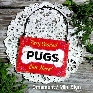 DecoWords-Wood-Dog-Ornament-Mini-Sign-VERY-SPOILED-PUGS-LIVE-HERE-Gift-USA-New