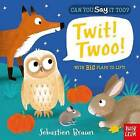 Can You Say it Too? Twit Twoo by Sebastien Braun (Board book, 2015)