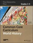 Common Core Curriculum: World History: Grades 3-5 by Common Core, Great Minds (Paperback, 2014)