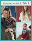 Knitting with Icelandic Wool by Vedis Jonsdottir (2013, Hardcover)