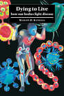 Dying to Live: How our Bodies Fight Disease by Marion D. Kendall (Paperback, 2007)