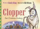 Clopper the Christmas Donkey by Emily King (Hardback, 2003)