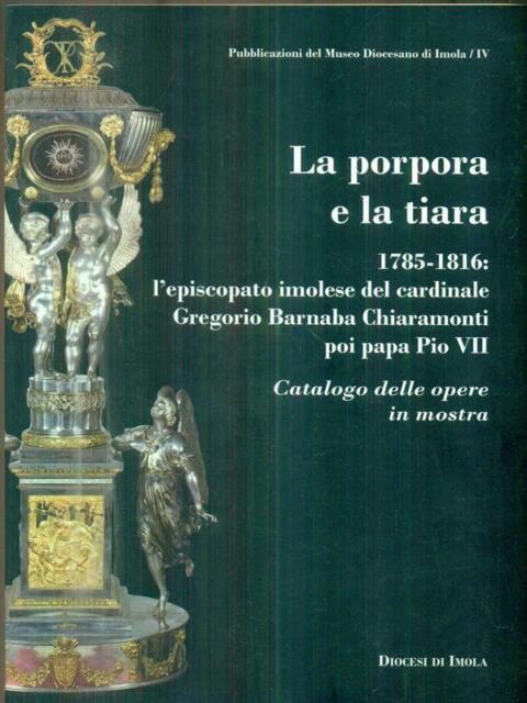 LA PORPORA E LA TIARA  AA.VV. DIOCESI DI IMOLA 2010