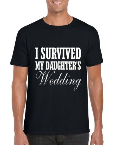 I Survived My Daughter/'s Wedding Tshirt Novelty Gift Funny Marriage Hen Stag
