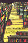 The Last Resort Library by Irving (Paperback, 2007)