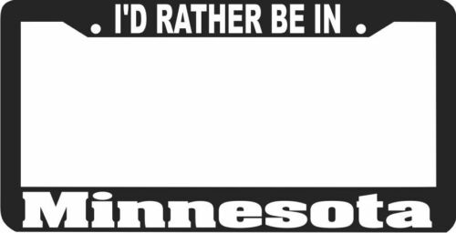MINNESOTA I/'D RATHER BE IN License Plate Frame