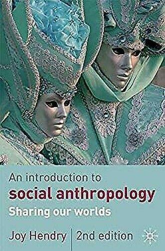 Introduction To Social Anthropologie: Teilen Our Worlds Taschenbuch Joy Hendry