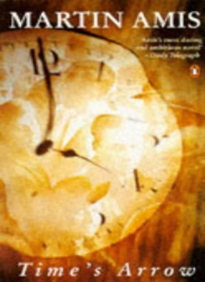 Time's Arrow or The Nature of the Offence By Martin Amis. 9780140167795