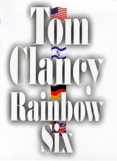 Rainbow Six By  Tom Clancy. 9780718143367