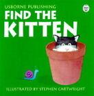 Find the Kitten by Claudia Zeff, Stephen Cartwright (Board book, 1999)