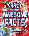 Crazy, Totally Awesome Facts by Little Bee Books (Hardback, 2016)