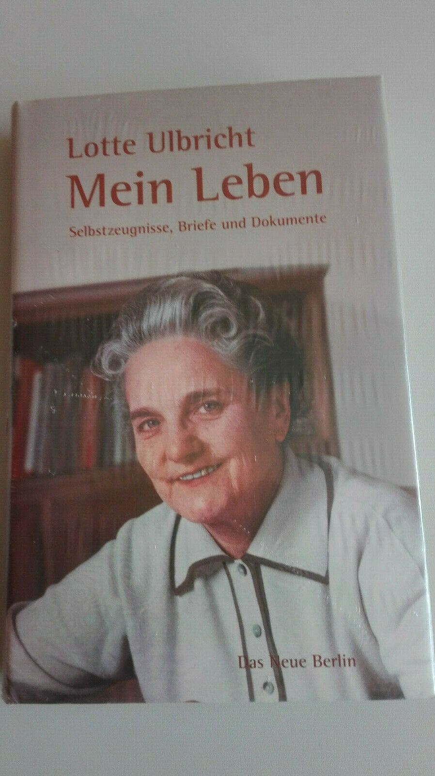 Mein Leben - Lotte Ulbricht - Lotte Ulbricht