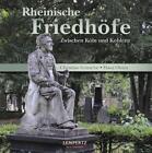 Rheinische Friedhöfe zwischen Köln und Bonn von Christian Griesche Hans Otzen (2011, Kunststoffeinband)