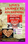 Love's Journey to Awakening--Beauty and the Beast--Happily Ever After by Laurel Cain Haws (Hardback, 2008)