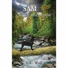 Sam Search and Rescue 9781478701972 by F C Wolf Paperback