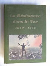 OUVRAGE LA RESISTANCE DANS LE VAR / EDITION LIMITEE ET NUMEROTEE 116 MAQUIS FFI