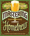 Mastering Homebrew: The Complete Guide to Brewing Delicious Beer by Randy Mosher (Paperback, 2015)