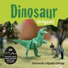 Dinosaur Origami: 20 Prehistoric Origami Projects with Paper Sheets to Get You Started by Fernando Gilgado Gomez (Paperback, 2015)