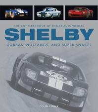 The Complete Book of Shelby Automobiles: Cobras, Mustangs, and Super Snakes (Com