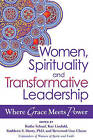 Women, Spirituality and Transformative Leadership: Where Grace Meets Power by Jewish Lights Publishing (Hardback, 2012)