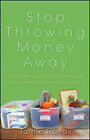 Stop Throwing Money Away: Turn Clutter to Cash, Trash to Treasure And Save the Planet While You're at It by Jamie Novak (Paperback, 2010)