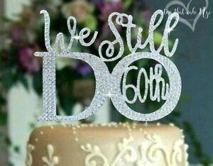 Details About 60th Wedding Anniversary We Still Do Rhinestone Cake Topper Vow Renew