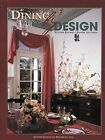 Dining by Design: Stylish Recipes--Savory Settings by Junior League of Pasadena (Hardback, 1998)