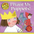 I Want My Puppets! by Tony Ross (Paperback, 2008)