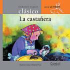 Ed. Combel - Coleccion Caballo Alado Clasico: La Castanera by Combel Editorial (Hardback, 2006)