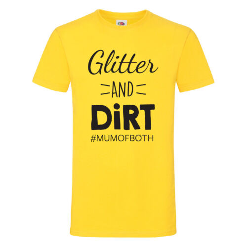Cute Cool Funny Slogan Mother/'s Day Mummy Glitter and Dirt Mum of Both T-Shirt